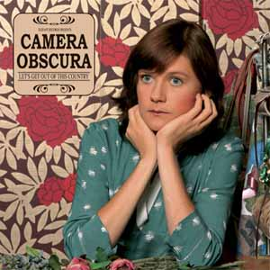 Let's Get Out Of This Country (Camera Obscura)